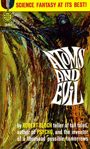 Atoms And Evil by Robert Bloch (Gold Medal S1231 - 1962)