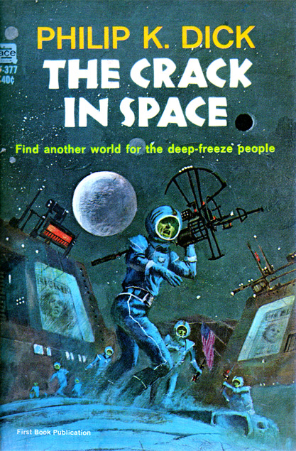 The Crack In Space by Philip K Dick, 1st edition, 1966