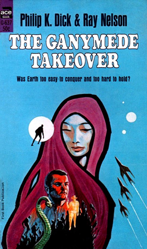 The Ganymede Takeover by Philip K Dick (Ace G-637)