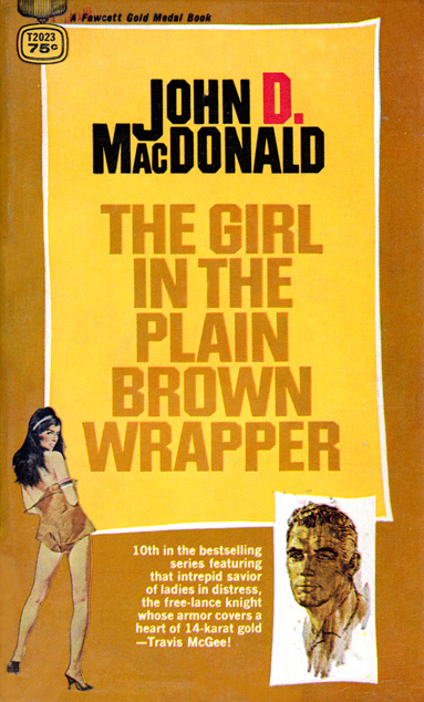 Travis McGee #10: The Girl In The Plain Brown Wrapper by John D MacDonald (Gold Medal T2023 - 1968)