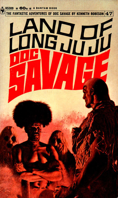Doc Savage #47: Land Of Long Ju Ju by Kenneth Robeson (Bantam H5309 - 1970)