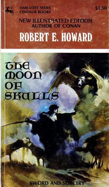 The Moon Of Skulls by Robert E Howard (Centaur - 1976)