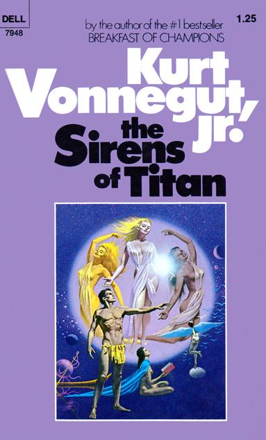 The Sirens Of Titan by Kurt Vonnegut Jr