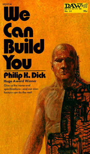 We Can Build You by Philip K Dick, DAW 14, 1st printing