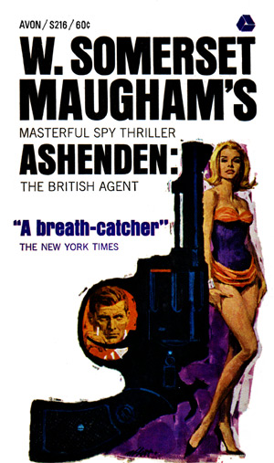 Ashenden: The British Agent by W Somerset Maugham