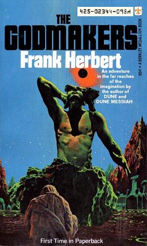 The Godmakers by Frank Herbert (Berkley 2344, 2nd printing)