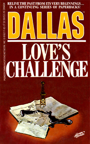 Dallas: Love's Challenge, 1st printing