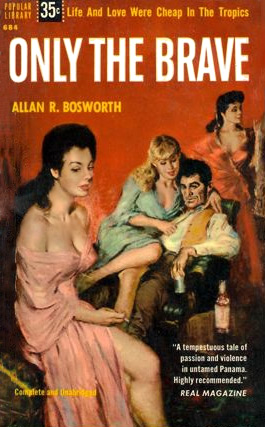 Only The Brave by Allan R Bosworth (Popular Library 684 - 1955)
