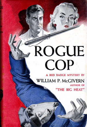 Rogue Cop by William P McGivern (Dodd, Mead - 1954)