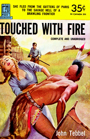 Touched With Fire by John Tebbel (Perma P222 - 1952)
