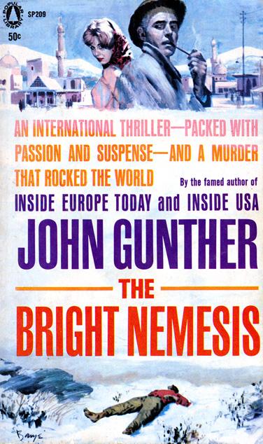 The Bright Nemesis by John Gunther