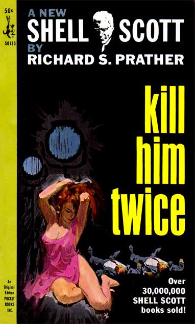 Kill Him Twice by Richard S Prather