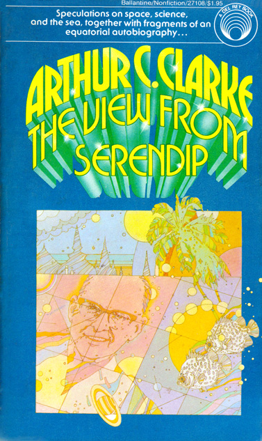The View From Serendip by Arthur C Clarke (Ballantine 27108 - 1978)